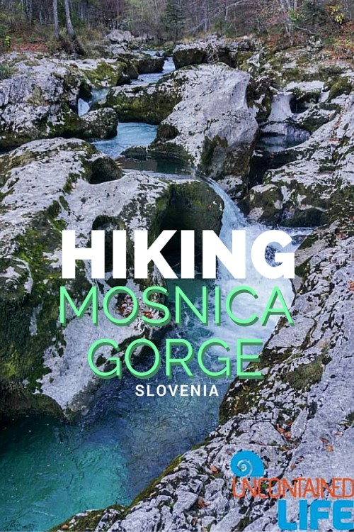 Hiking Mosnica Gorge, Slovenia, Uncontained Life