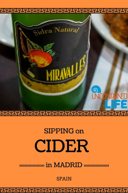 Sipping on Cider in Madrid, Spain, Uncontained Life